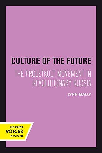 Culture of the Future – The Proletkult Movement in Revolutionary Russia