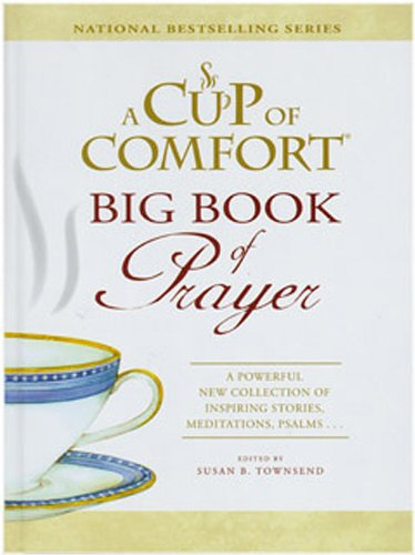 CUP OF COMFORT: BIG BOOK OF PRAYER (7187) (A Cup of Comfort)
