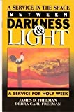 A Service in the Space Between Darkness and Light, James Dillet Freeman and Debra C. Freeman, 0788003003