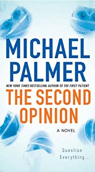 The Second Opinion: A Novel by [Palmer, Michael]