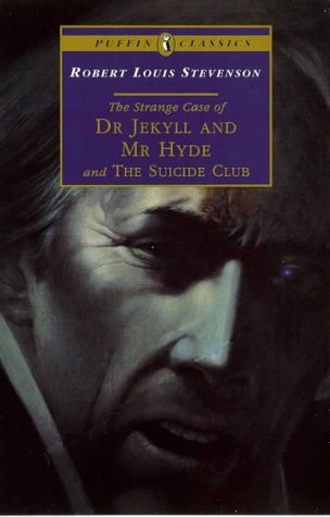 The Strange Case of Dr Jekyll and Mr Hyde and The Suicide Club (Puffin Classics)