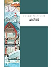 Discover The Fucking Algeria: Travel Journal on 110 Lined sites for Exlorer and Travelers