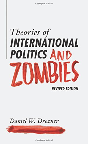 Theories Of Intl.Politics+Zombies