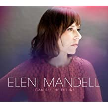 I Can See the Future by Eleni Mandell (2012-07-10)