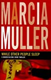 Front cover for the book While Other People Sleep by Marcia Muller