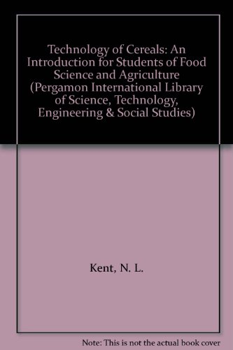 Technology of Cereals: An Introduction for Students of Food Science and Agriculture (Pergamon International Library of S