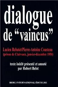 Dialogue de «vaincus» par Lucien Rebatet