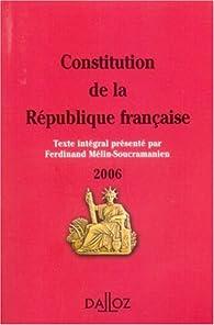 Constitution de la République française : Edition 2006 par Ferdinand Mélin-Soucramanien