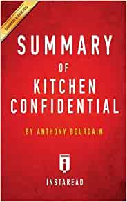 Summary of Kitchen Confidential By Anthony Bourdain