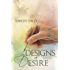 Designs of Desire (Desires Entwined Book 1)