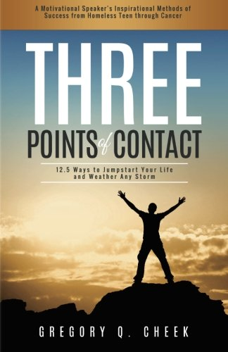 Three Points of Contact: A Motivational Speaker's Inspirational Methods of Success from Homeless Teen Through Cancer.]()