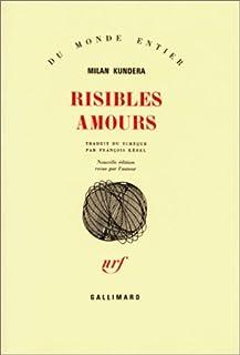 Risibles amours, Kundera, Milan