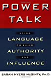 Power Talk: Using Language to Build Authority and Influence