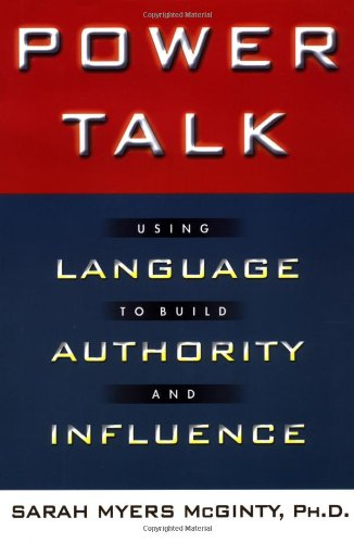 Power Talk: Using Language to Build Authority and Influence by Warner Business Books