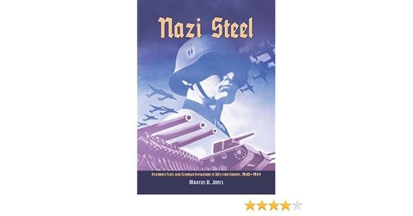 Nazi Steel: Freidrich Flick and German Expansion in Western Europe, 1940–1944