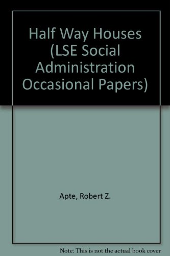 Half Way Houses (LSE Social Administration Occasional Papers)