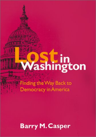Lost in Washington: Finding the Way Back to Democracy in America pdf epub