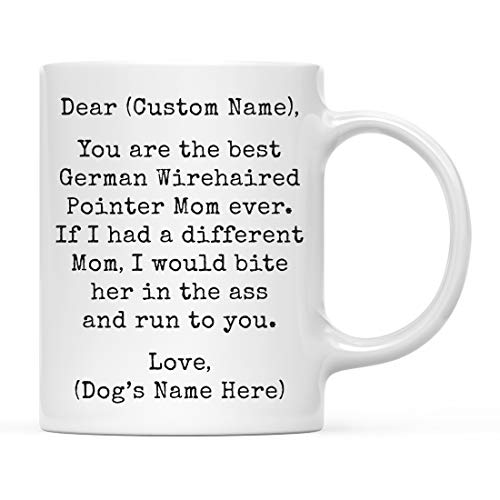 Andaz Press Personalized Funny Dog Mom 11oz. Coffee Mug Gag Gift, Best German Wirehaired Pointer Dog Mom, Bite in Ass and Run to You, 1-Pack, Custom Dog Lover's Christmas Birthday Ideas