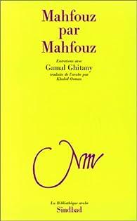 Mahfouz par Mahfouz, mémoires parlées du prix Nobel par Naguib Mahfouz