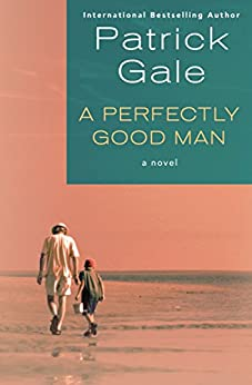 A Perfectly Good Man: A Novel by [Gale, Patrick]