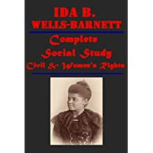 Complete Ida B. Wells Social Science Slavery Discrimination & Race Relations - Southern Horrors Lynch Law in All Its Phases The Red Record Mob Rule in New Orleans