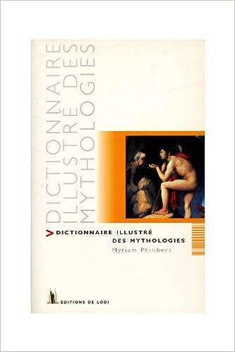 Dictionnaire illustré des mythologies / M. Philibert pdf