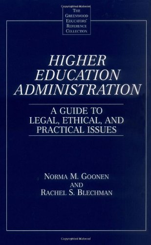 Higher Education Administration: A Guide to Legal, Ethical, and Practical Issues (The Greenwood Educators' Reference Col