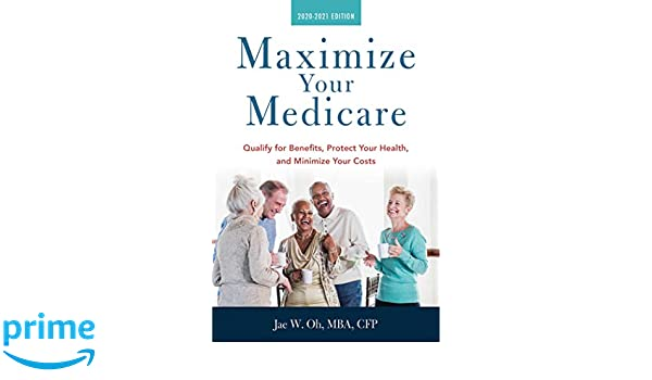 Nursing Home Costs 2020.Maximize Your Medicare 2020 2021 Edition Qualify For