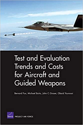 Test and Evaluation Trends and Costs for Aircraft and Guided Weapons