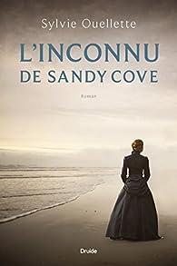 L'inconnu de Sandy Cove par Sylvie Ouellette