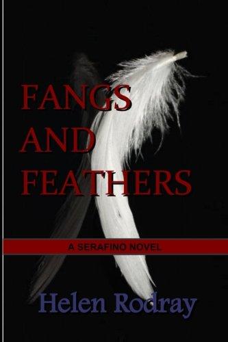 Fangs and Feathers (A Serafino Novel) (Serafino Print)