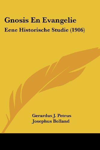 Gnosis En Evangelie: Eene Historische Studie (1906)