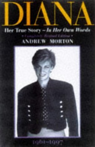 Diana: Her True Story - In Her Own Words (Diana Princess of Wales) by Morton, Andrew (1998) Hardcover