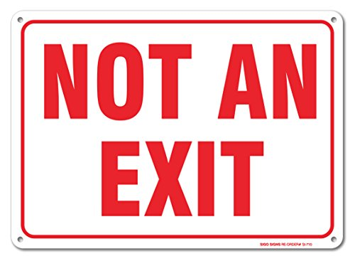 Not An Exit Sign, Large 10x14 Aluminum, For Indoor or Outdoor Use - By SIGO SIGNS