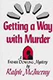 Getting a Way with Murder, Ralph McInerny, 0814908942