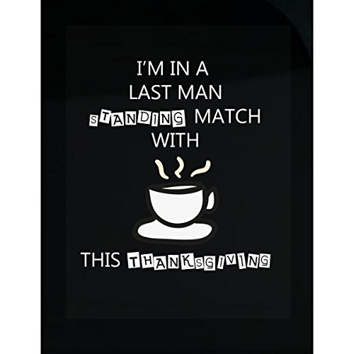 Prints Express I Am in A Last Man Standing Match with Tea This Thanksgiving - Sticker