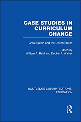 Case Studies in Curriculum Change Routledge Library Editions: Education