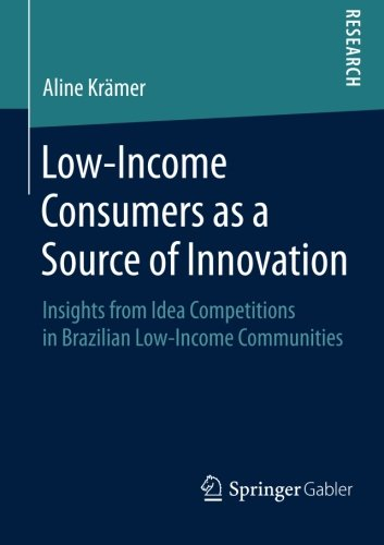 Low-Income Consumers as a Source of Innovation: Insights from Idea Competitions in Brazilian Low-Income Communities