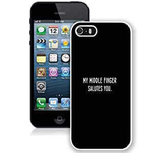 NEW Unique Custom Designed iPhone 5S Phone Case With My Middle Finger Salutes You_White Phone Case
