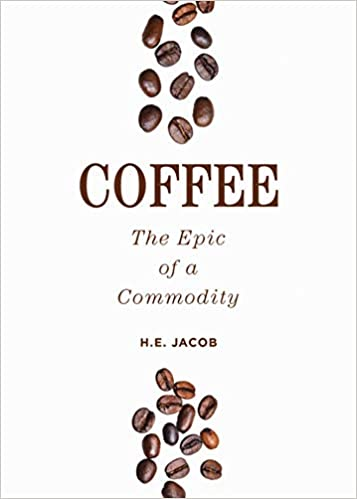 Coffee The Epic Of A Commodity Amazon He Jacob