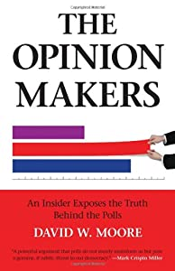 The Opinion Makers: An Insider Exposes the Truth Behind the Polls from Beacon Press