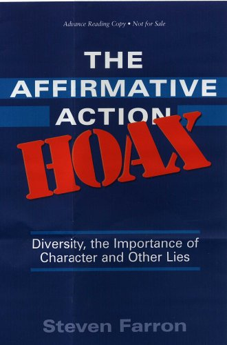 The Affirmative Action Hoax: Diversity, the Importance of Character And Other Lies -