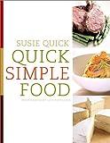 Quick Simple Food, Susan Quick, 0609610716