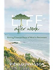Life After Work: Gaining Financial Peace of Mind in Retirement