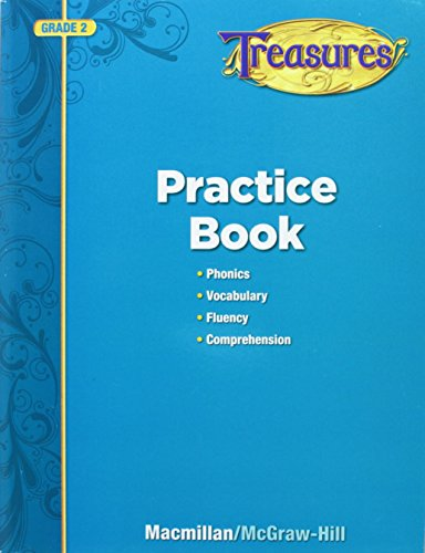 Treasures Reading Practice Book, Grade 2: Phonics, Vocabulary, Fluency, Comprehension