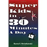 Super Kids in 30 Minutes a Day
