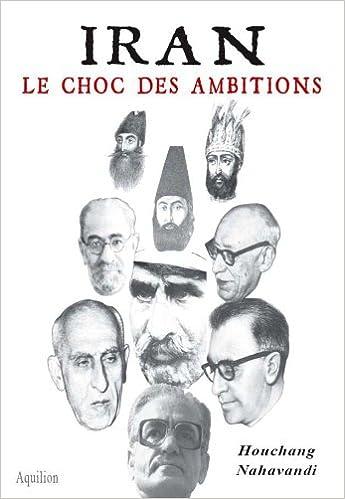 Ebooks gratuits sur j2ee à télécharger Iran : Le choc des ambitions 2951741537 in French PDF iBook PDB by Houchang Nahavandi