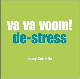 Va Va Voom: De-Stress