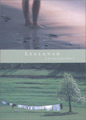 Leelanau: A Portrait of Place in Photographs & Text