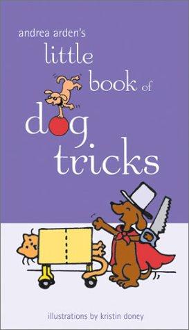 Read Online Andrea Arden's Little Book of Dog Tricks PDF